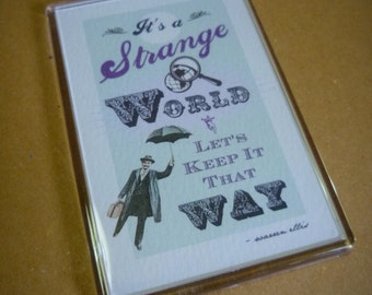 It's a strange world fridge magnet