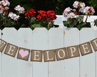 Elopement Banner , We Eloped , Eloped Banner , Wedding Banner ,Eloped Sign
