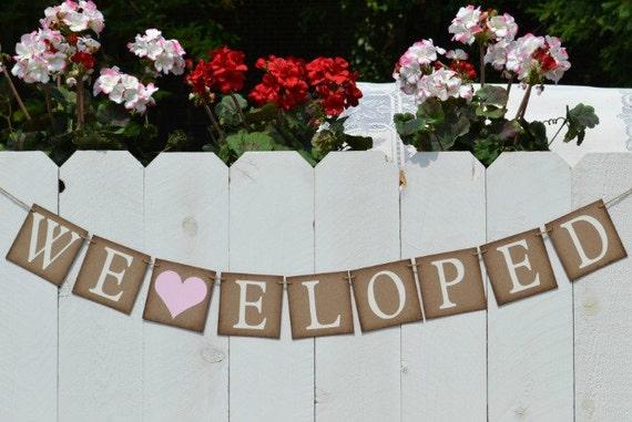 We Eloped ... Eloped Banner .. Wedding .. Eloped Sign