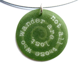 not all those who wander are lost - inspirational necklace - green shrinky dink jewelry - tolkien quote