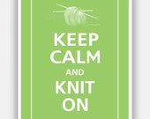 Keep Calm and KNIT ON Print 5x7 (Color featured: Spring Green--over 700 colors to choose from)