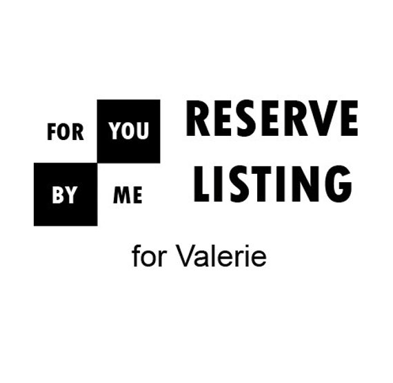 Reserve Listing for Valerie