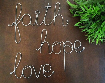 FAITH HOPE LOVE Wire Sign, Wall Decoration, Wall Hanging Sign, Custom Decoration, Housewarming Gift, Religious Decoration, Custom Wall Sign