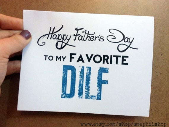 PDF Funny Happy Father's Day my favorite DILF// 5x7 by ...