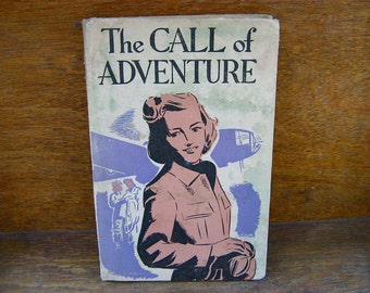 Vintage English The Call Of Adventure book circa 1940's / English Shop