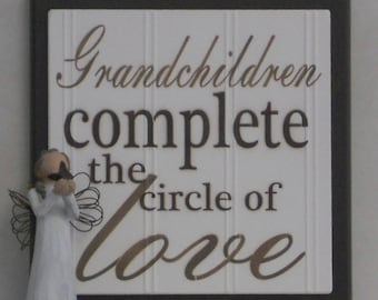 Grandchildren Complete the Circle of Love - Wooden Plaque / Sign - Chocolate Brown or Black - Home Decor / Father's Day Gift