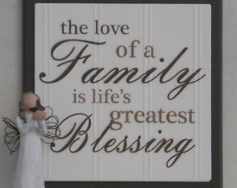 The Love Of A Family Is Life's Greatest Blessing - Wooden Plaque / Sign - Chocolate Brown or Black - Home Decor / Mother's Day Gift