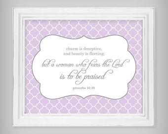 Scripture Verse Art Print Prov 31:30 - Light Purple and Gray - Select your size and background pattern!
