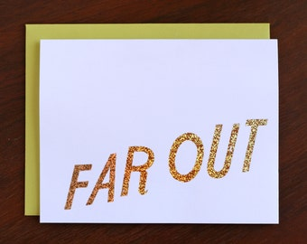 Sparkly Far Out / Foil Printed Card