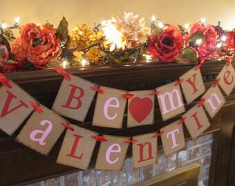 Valentine Banner Be My Valentine Garland Wedding Banner Sign Handmade Valentine Fireplace, Wall, Table Decoration (V5)