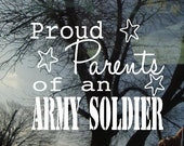 Vinyl Car Window Decal 5h x 6w - Proud Parents of an ARMY SOLDIER...patriotic mililtary