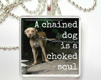 A Chained Dog is a Choked Soul Pendant