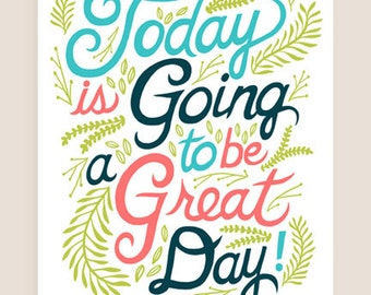 11x14-in 'Today is going to be a great day' Quote Illustration Print.