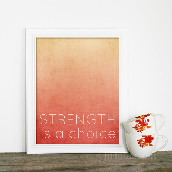 Strength is a Choice Typography - Motivational Inspirational Modern Ombre Art - Autumn Colors Orange Coral Peach Rust