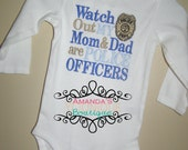 Watch Out My Mom & Dad Are Police Officers Embroidered Shirt