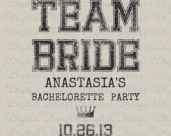 Wedding Bridal Bachelorette Party Custom TEAM BRIDE Printable Digital Download for Iron on Transfer Fabric Pillows Tea Towels DT1410