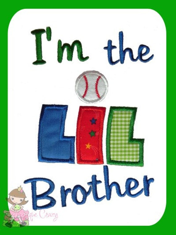 I'm the Lil brother Applique Embroidery design