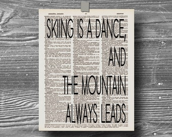 book page dictionary art print poster quote skiing is a dance and the mountain always leads typography decor motivational travel