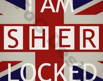I am Sherlocked - Sherlock Digital Print