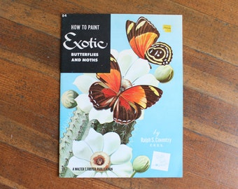 Vintage Painting Book - How to Paint Exotic Butterflies and Moths by Ralph S. Coventry (1988)