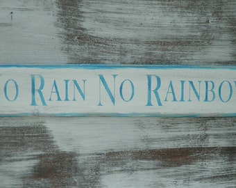 primitive country sign, kids room, No rain no rainbows, funny sign, inspirational sign, wood sign
