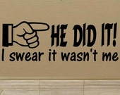 wall decal He did it I swear it wasnt me Finger of blame child decal kid room decal child decor funny decal home decor kids decor brothers