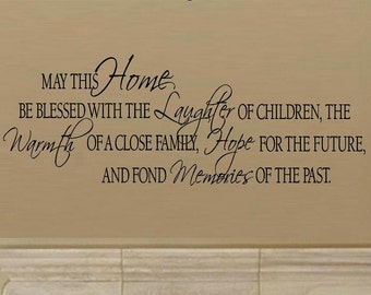 wall decal - May this home be blessed with the laughter of children... and fond memories of the past - quote