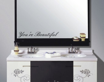You're Beautiful Mirror Decal bathroom decal... Removable Wall Art Vinyl Decal sticker