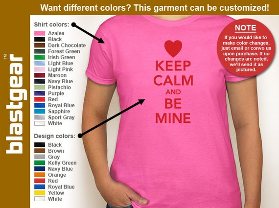 Keep Calm And Be Mine funny Valentine's Day womens T-shirt — Any color/Any size - Adult S, M, L, XL, 2XL, 3XL