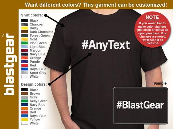 Custom Hashtag (Any Text) T-shirt — Any color/Any size - Adult S, M, L, XL, 2XL, 3XL, 4XL, 5XL  Youth S, M, L, XL