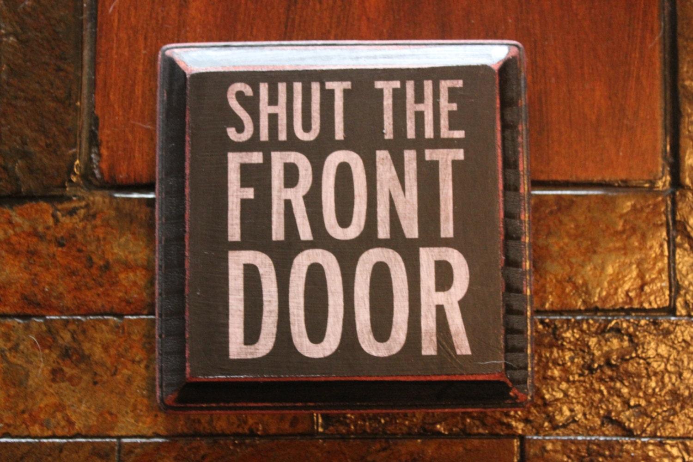 Shut The Door : Vintage wood shut the front door sign