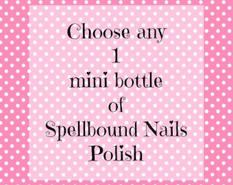 Pick Any 1 Mini Bottle (5ml) Spellbound Nails Nail Polish