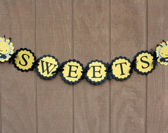 Bumble Bee Sweets Banner, Bee Birthday Banner, Bee Baby shower banner