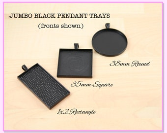 Special Price - 10 Blank JUMBO BLACK Pendant Trays - 1x2 Rectangle, 35mm Square, 38mm Round. Glass is sold separately.
