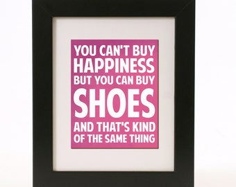 you cant buy happiness but you can buy shoes wall art 8x10 custom color print