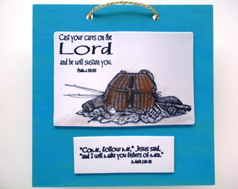 Fishing Verse Handmade Plaque. Cast your cares on the Lord and he will sustain you. Psalm 55:22. Mark 1.16-18. Bible Scripture Christian Art
