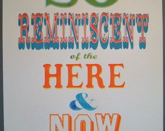 So reminiscent of the here and now -3 Color screenprint, limited edition