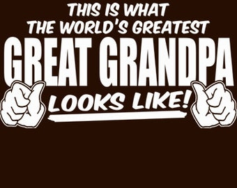 This Is What The World's Greatest Great Grandpa Looks Like T-Shirt Funny Father's Day Gift Tee Shirt Tshirt Mens S-5XL