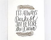 Its Always Darkest Just Before The Dawn Letterpress Print