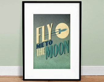 Fly Me To The Moon • Vintage Poster - Retro Art Print