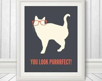 You Look Purrrfect, Cat Print, Cat Art, Cat Poster, Cat Quote, Multiple Sizes
