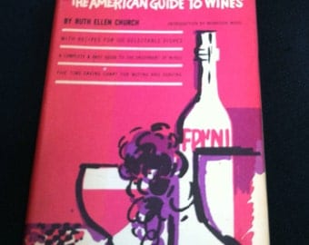 """Vintage """"The American Guide to Wines"""" Vintage reference and cookbook by Ruth Ellen Church (1963)"""
