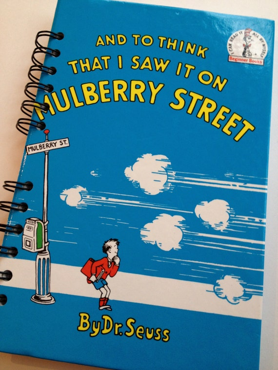 And To That I Saw It On Mulberry Street Dr. Seuss Beginner Books Recycled Journal Notebook