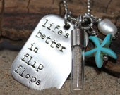 Beach themed Hand Stamped Necklace, Life's better in flip flops hand stamped necklace