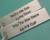Supernatural Inspired - You're The Cas to my Dean & The Dean to my Cas - A Set of 2 Hand Stamped Keychains in Aluminum or Copper