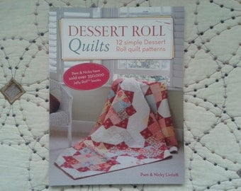 NEW - Dessert Roll Quilts Book by Pam & Nicky Lintott