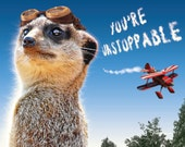 Funny Meerkat Aviator Inspirational Card of Encouragement: Unstoppable