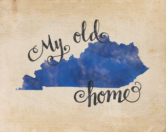 My Old Kentucky Home hand lettering digital print // Quote print // State art // Gift for Her // Gift for Him // Canvas print