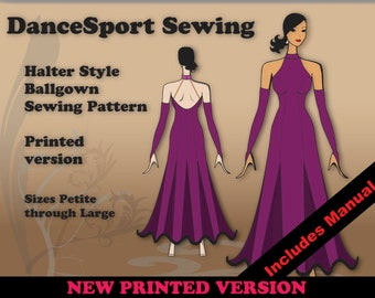 Halter Style Ballroom Gown Sewing Pattern, PRINTED Version, plus free Manual