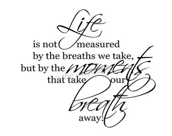 Life not Measured Moments Take our Breath Away Square Vinyl Wall Home Decal Sticker